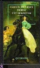 Terug uit Irkoetsk - Theun De Vries (ISBN 9789021486734)