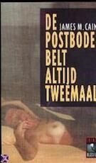 De postbode belt altijd tweemaal - James M. Cain, Else Hoog (ISBN 9789029509442)