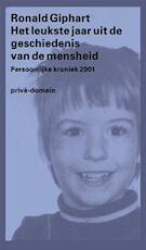 Het leukste jaar uit de geschiedenis van de mensheid - Ronald Giphart (ISBN 9789029522298)