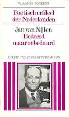 Bedeesd maar onbedaard - Jan Van Nijlen, Clem Bittremieux (Ed.) (ISBN 9789029137263)