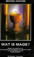 Wat is magie? - Michael Howard, Marja Hilsum (ISBN 9789060303948)