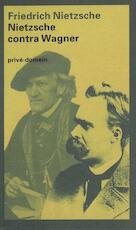 Nietzsche contra Wagner - Friedrich Nietzsche (ISBN 9789029531788)