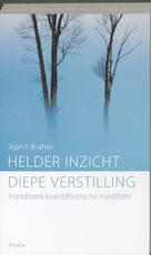 Helder inzicht, diepe verstilling - A. Brahm (ISBN 9789056701833)