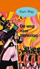 De weg naar Waterloo - Karl May (ISBN 9789031500314)