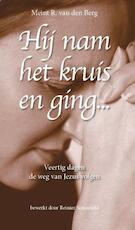 Hij nam het kruis en ging... - Meint R. van den Berg (ISBN 9789058815446)