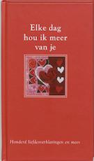 Elke dag hou ik meer van je - Unknown (ISBN 9789026925344)