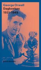 Dagboeken 1931-1949 - George Orwell (ISBN 9789029592451)