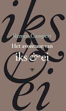 Het avontuur van Iks en Ei - Remco Campert