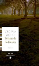 Tussen de bedrijven - Virginia Woolf (ISBN 9789023479987)