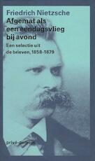 Afgemat als een eendagsvlieg bij avond - Friedrich Nietzsche (ISBN 9789029582377)