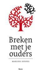 Breken met je ouders - Marloes Hospes (ISBN 9789461273482)