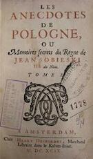 Les Anecdotes de Pologne, ou Memoires secrets du Regne de Jean Sobieski III. du Nom, Tome I - François-Paulin [dalerac]