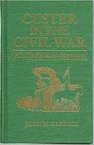 Custers in the civil war - J.M. Carroll