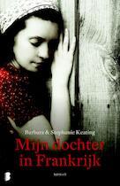 Mijn dochter in Frankrijk - Barbara Keating, Stephanie Keating (ISBN 9789022570319)