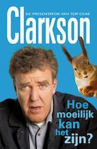 Hoe moeilijk kan het zijn? - Jeremy Clarkson (ISBN 9789022998908)