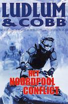 Het Noordpool conflict - Ludlum Cobb, Robert Ludlum, James Cobb (ISBN 9789024558032)