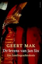 De levens van Jan Six - Geert Mak (ISBN 9789045031842)