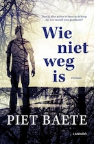 Wie niet weg is - Piet Baete (ISBN 9789401437394)