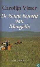 De koude heuvels van Mongolië - Carolijn Visser (ISBN 9789029029773)