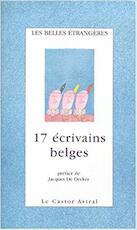 17 écrivains belges - Tom Lanoye, Stefan Hertmans, Jacqueline Harpman, Pierre Mertens, E.A.