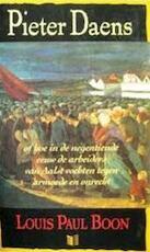 Pieter Daens of hoe in de negentiende eeuw de arbeiders van Aalst vochten tegen armoede en onrecht - Louis Paul Boon (ISBN 9789041330307)