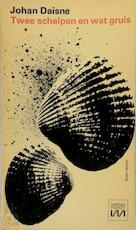 Twee schelpen en wat gruis - Johan Daisne
