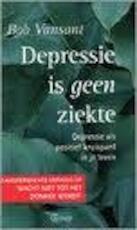 Depressie is geen ziekte - Bob Vansant, Martin Overheul (ISBN 9789053121313)
