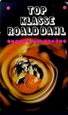 Top klasse - Roald Dahl, Hans Edinga [pseud. Van Hans] Heidstra, Erik Peter Verstegen (ISBN 9789029003636)