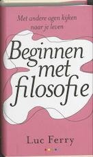 Beginnen met filosofie - Luc Ferry (ISBN 9789041730169)