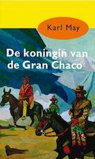 De koningin van de Gran Chaco - Karl May (ISBN 9789000312375)