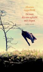De man die niet ophield met slapen - Aharon Appelfeld (ISBN 9789041423436)