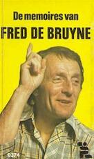 De memoires van Fred de Bruyne - Fred de Bruyne
