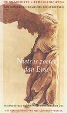 Niets is zoeter dan Eros - Mieke de Vos, Ilja Leonard Pfeijffer (ISBN 9789035125056)