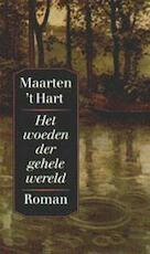 Het woeden der gehele wereld - Maarten 't Hart (ISBN 9789029520249)