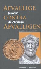 Afvallige contra afvalligen - Julianus de Afvallige (ISBN 9789081937078)