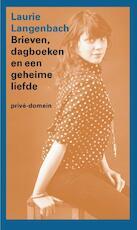 Brieven, dagboeken en een geheime liefde - Laurie Langenbach (ISBN 9789029511827)