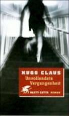 Unvollendete Vergangenheit - Hugo Claus, Waltraud [Vert.] Hüsmert (ISBN 9783608934953)