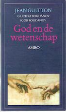 God en de wetenschap - Jean Guitton, Grichka Bogdanov, Igor Bogdanov, Robert Strumane (ISBN 9789026311802)