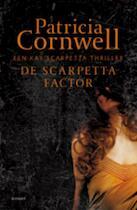 De Scarpetta factor - Patricia Cornwell (ISBN 9789021803760)
