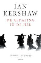 De afdaling in de hel - Ian Kershaw (ISBN 9789000346967)