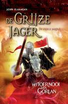 De Grijze Jager 1 : Het toernooi van Gorlan - John Flanagan (ISBN 9789025760960)