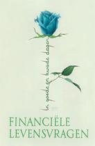 In goede en kwade dagen - Financiële levensvragen - Ingrid Stevens, Rik Deblauwe, Anouck Biesmans, Jo Stremersch, Johan Verstraete (ISBN 9789460351839)