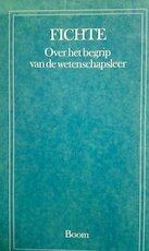 Over het begrip van de wetenschapsleer of de zogenoemde filosofie - Johann Gottlieb Fichte (ISBN 9789053521861)