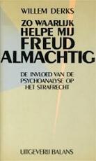 Zo waarlijk helpe mij Freud almachtig - Willem Derks (ISBN 9789050180023)