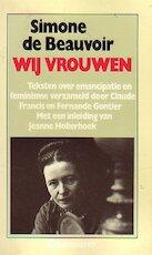 Wij vrouwen - Simone de Beauvoir, Claude Francis, Jeanne Holierhoek (ISBN 9789065513076)