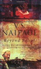 Beyond belief - Vidiadhar Surajprasad Naipaul (ISBN 9780349110103)