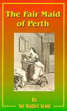The Fair Maid of Perth - Sir Walter Scott (ISBN 9781589635692)