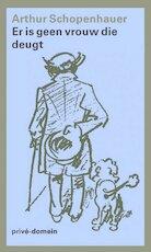 Er is geen vrouw die deugd - Arthur Schopenhauer (ISBN 9789029544528)