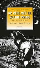 Op reis met de kleine prins - Jean-Jacques Suurmond (ISBN 9789021143606)