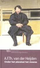 Onder het plaveisel het moeras - A.F.Th. van der Heijden (ISBN 9789089690104)